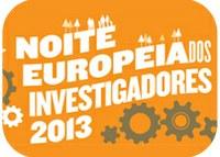 Noite Europeia dos Investigadores 2013